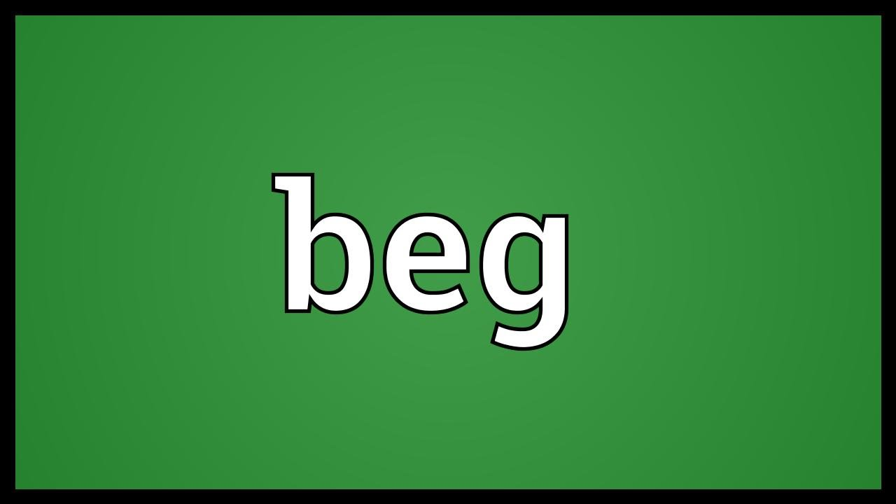 beg meaning youtube