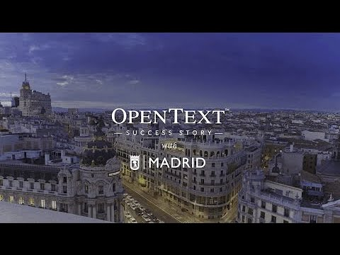 OpenText Success Story: City of Madrid