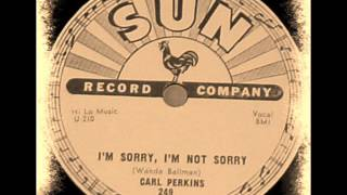 Watch Carl Perkins Im Sorry Im Not Sorry video