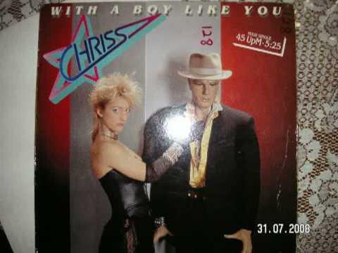 With A Boy Like You - Chriss 1986 euro disco