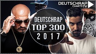 TOP 300 Deutschrap Charts 2017 ALLE TEILE