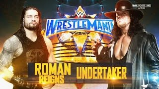 WWE Wrestlemania 33 Promo 2017 - Roman Reigns Vs The Undertaker