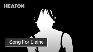 Heaton - Song For Elaine