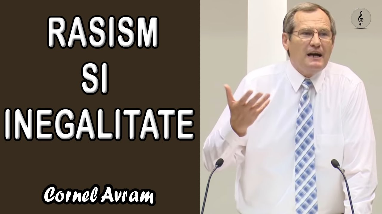 Cornel Avram - Rasism si Inegalitate | Galateni 3:27,28