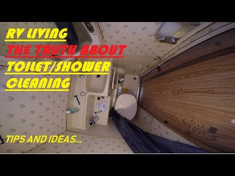 RV Living- Toilet and Shower Cleaning.