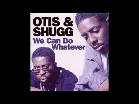 OTIS & SHUGG - If You Want It