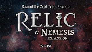 Beyond the Card Table - Relic & Nemesis Review