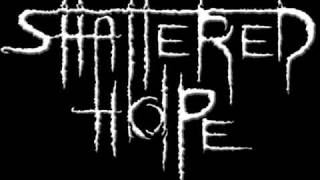 Watch Shattered Hope Shadows From The Past video