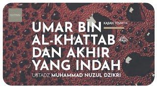 Download Video UMAR BIN KHATTAB & AKHIR YANG INDAH (kajian tematik) MP3 3GP MP4