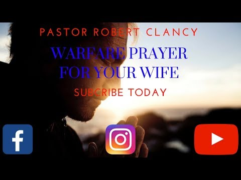WARFARE PRAYERS FOR YOUR WIFE - PST ROBERT...