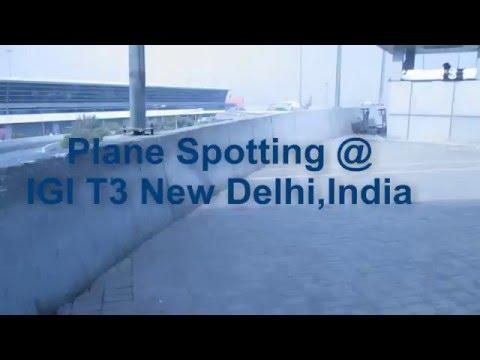 Plane Spotting at Indira Gandhi Intl Airport (Terminal 3) New Delhi (India)