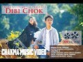 dibi chok new chakma video song 2018