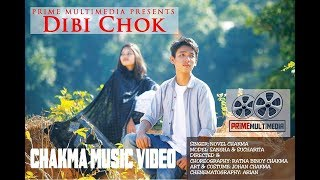 Dibi Chok - New Chakma Video Song 2018