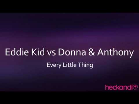 Eddie Kid vs Donna & Anthony -Every Little Thing