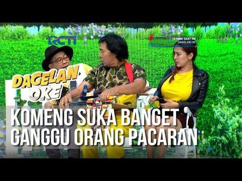Dagelan OK - Komeng Suka Banget Ganggu Orang Pacaran (full) [1Februari 2019]