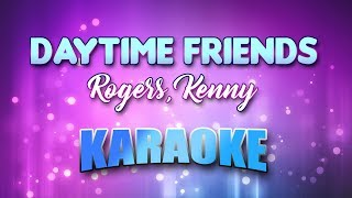 Rogers, Kenny - Daytime Friends (Karaoke & Lyrics)