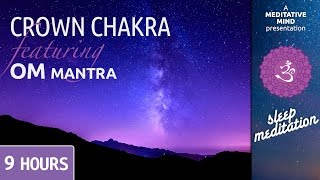 Sleep Chakra Meditation Music | CROWN CHAKRA | OM Mantra Chanting Morning Meditation