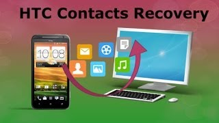 HTC Contacts Recovery - recover lost contacts from HTC Android phones
