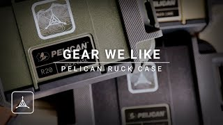 Gear We Like : Pelican Ruck Case