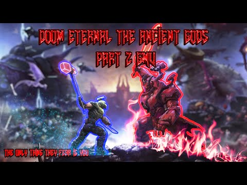 DOOM ETERNAL THE ANCIENT GODS PART 2 (GMV) The only thing they fear is you |