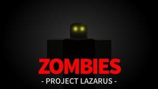 Zombies AHHHHH! | Project Lazarus | Roblox