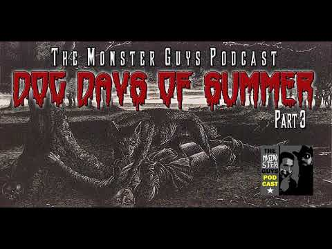 "Episode 044: ""Dog Days of Summer, Part 3"" (The Chase Is On!) - The Monster Guys Podcast"