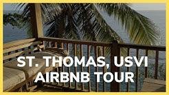 St. Thomas, USVI Airbnb Tour