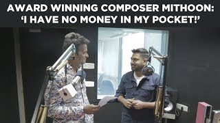 Award Winning Composer Mithoon I Have No Money In My Pocket
