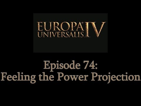 Europa Universalis 4 Multiplayer - Epi 74: Feeling the Power Projection