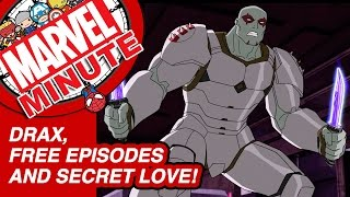 Drax, Free Episodes and Secret Love! - Marvel Minute 2015