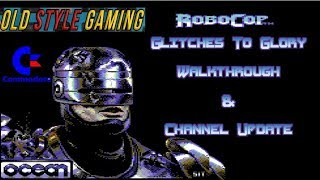 C64 Robocop Glitches To Glory Walkthrough + Channel Update