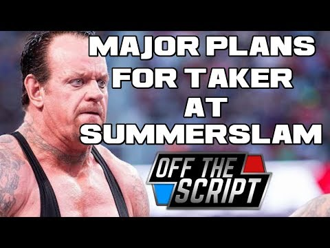The Undertaker Pitched STORYLINE and MATCH FOR SUMMERSLAM! | Off The Script 227 Part 3