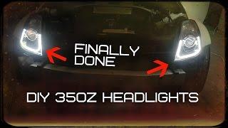 DIY 350z Custom Headlights FINALLY DONE!!?