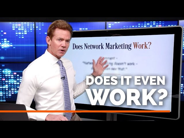 Does Network Marketing Even Work Anymore?