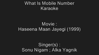 What Is Mobile Number - Karaoke - Haseena Maan Jayegi (1999) - Sonu Nigam ; Alka Yagnik
