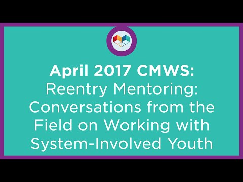 ReEntry Mentoring: Conversations from the Field on Working with System-Involved Youth