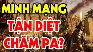 Hãi Hùng Với Cách Mà Vua Minh Mạng XÓA SỔ CHĂM PA