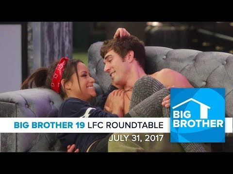 Big Brother 19 | Monday LFC Roundtable | July 31, 2017
