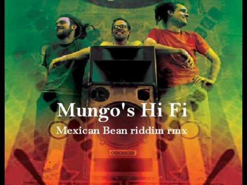 Mungo's Hi Fi - Mexican Bean Riddim Mix