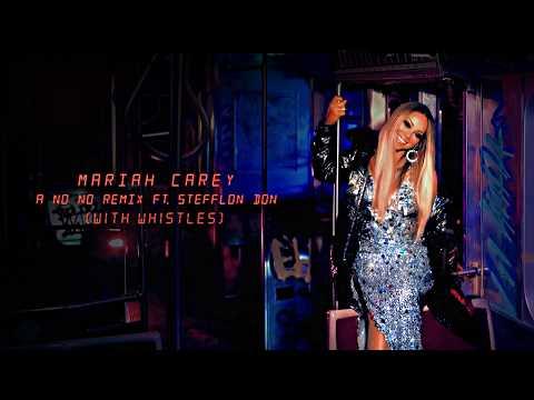 Mariah Carey - A No No Remix (ft. Stefflon Don) (W/ Whistles)