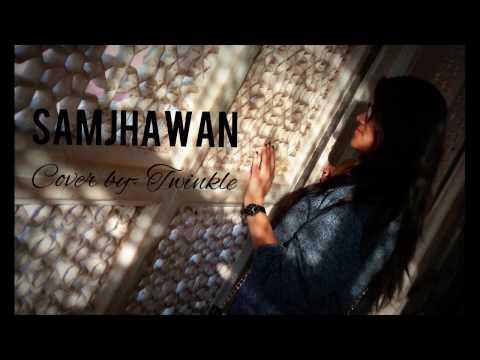 SAMJHAWAN (unplugged) | Humpty Sharma Ki Dulhania | Alia Bhatt| Cover by- Twinkle