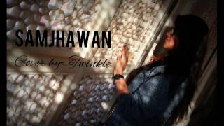 Gambar cover SAMJHAWAN (unplugged) | Humpty Sharma Ki Dulhania | Alia Bhatt| Cover by- Twinkle