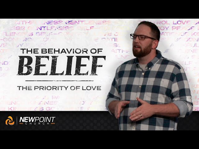The Priority of Love | The Behavior of Belief [ New Point Church ]