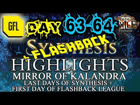 Path of Exile 3.6: SYNTHESIS DAY # 63-64 Highlights MIRROR OF KALANDRA, FLASHBACK EVENT FINALLY HERE
