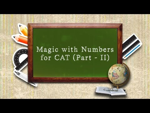 CAT Quant Shortcuts & Tricks (E-lecture) : Magic with Numbers for CAT (Part II)