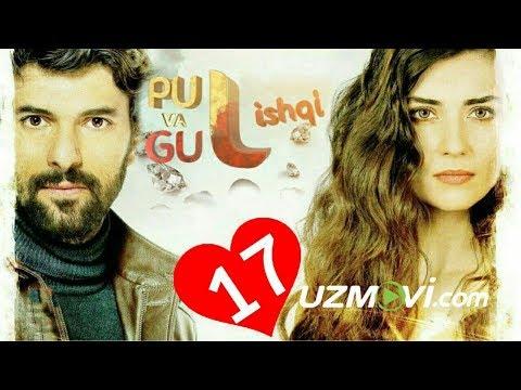 Pul Va Gul Ishqi 17-qism (Uzbek O'zbek Tilida Turk Serial HD)