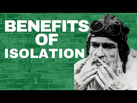Self Isolation Benefits | What I learned after isolating myself like Howard Hughes