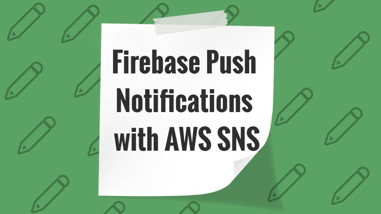 How to send Firebase Push Notifications with AWS SNS / Отправляем