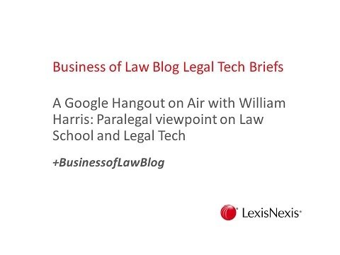 Legal Tech Briefs:  Paralegal viewpoint on Law School and Legal Tech