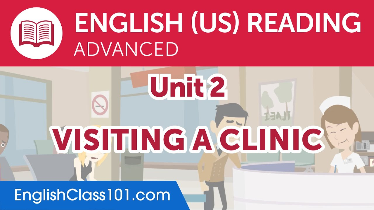 English Advanced Reading Practice - Visiting a Clinic